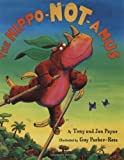 img - for The Hippo-Not-Amus by Tom Payne (2004-02-01) book / textbook / text book