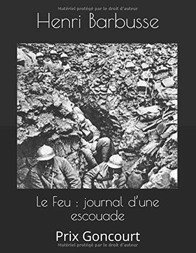 Le Feu  journal d'une escouade Prix Goncourt  [Barbusse, Henri] (Tapa Blanda)