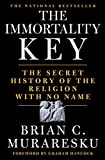 The Immortality Key: The Secret History of the