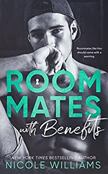 Roommates With Benefits by [Williams, Nicole]