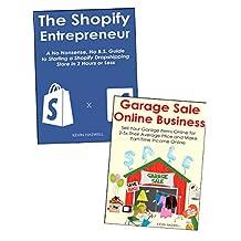 The E-Commerce Newbie Guide: Start an E-Commerce Business via Shopify Store Creation & Online Garage Sale Marketing (2 Book Bundle)