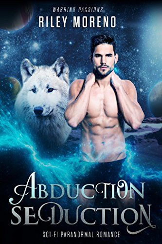 Abduction Seduction (Warring Passions) by [Moreno, Riley]