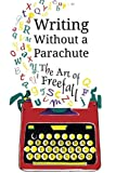 img - for Writing Without a Parachute: The Art of Freefall book / textbook / text book