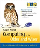 Computing for the Older and Wiser - Get Up andRunning On Your Home PC