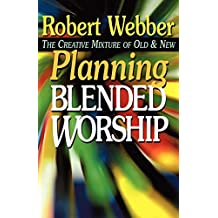 Planning Blended Worship Creative Mix Old And New