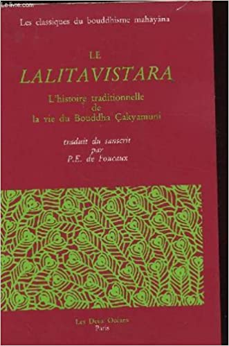 Livres gratuits Le lalitavistara. l'histoire traditionnelle de la vie du bouddha cakyamuni epub, pdf