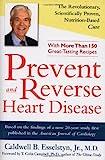 Prevent and Reverse Heart Disease, Caldwell B. Esselstyn, 1583332723