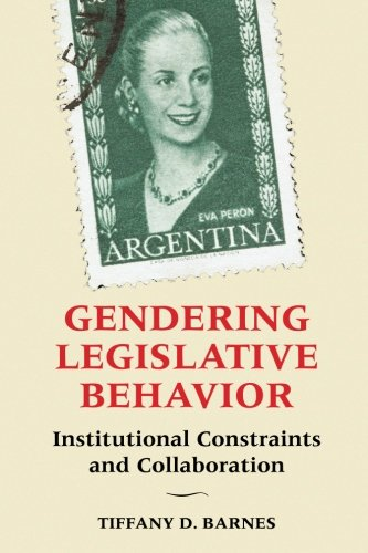 Read Online Gendering Legislative Behavior: Institutional Constraints and Collaboration pdf epub
