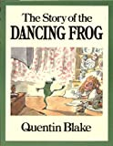 The Story of the Dancing Frog, Quentin Blake, 0394870336