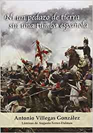 Ni un pedazo de tierra sin una tumba española: Amazon.es: Villegas ...