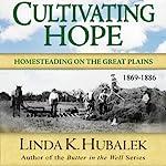 Cultivating Hope : Planting Dreams Series | Linda K. Hubalek