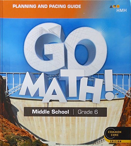 GO MATH! 2018 Middle School Grade 6 Planning and Pacing Guide
