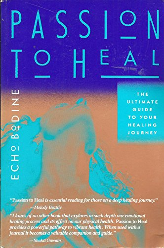 Free Passion to Heal: The Ultimate Guide to Your Healing Journey