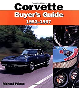 corvette buyers guide 1953 1967 richard prince 9780760310090 rh amazon com corvette buyers guide c3 corvette c3 buyer's guide