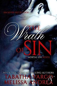 The Wrath of Sin: A Mortal Sin Novel by [Andrea, Melissa, Vargo, Tabatha]