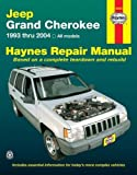 Haynes Repair Manual: Jeep Grand Cherokee, 1993 thru 2004- All Models