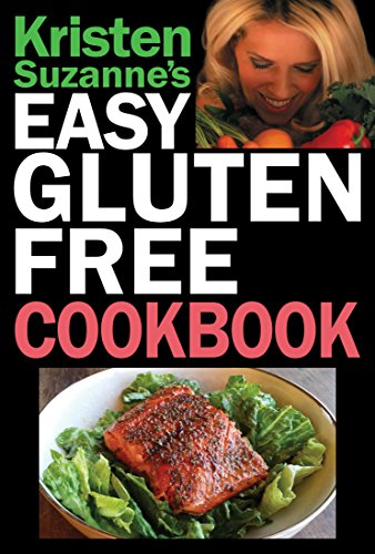 Kristen Suzanne's Easy Gluten-Free Cookbook: Simple, Daily Recipes for Health, Energy & Weight-Loss by Kristen Suzanne