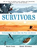 img - for Survivors: Extraordinary Tales from the Wild and Beyond book / textbook / text book
