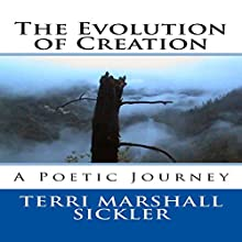 The Evolution of Creation: A Poetic Journey Audiobook by Terri Marshall Sickler Narrated by Michael Goldsmith