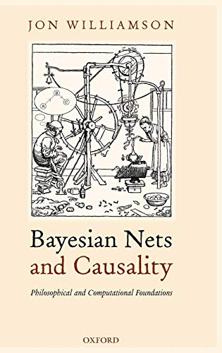Bayesian Nets and Causality: Philosophical and Computational Foundations ()