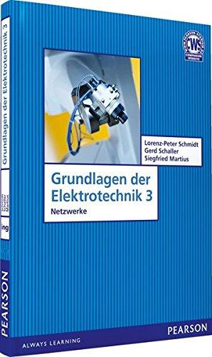 Grundlagen der Elektrotechnik 3. Netzwerke