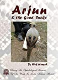 Front cover for the book Arjun and the Good Snake by Rick Harsch