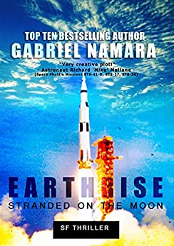 EARTHRISE - Stranded On The Moon: Astronaut Rescue Space Mission by [Namara, Gabriel]