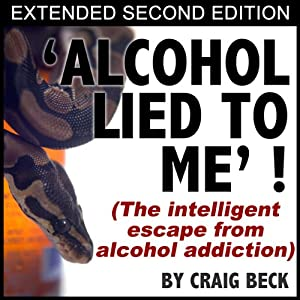 Alcohol Lied To Me - Extended Edition Audiobook