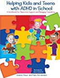 Helping Kids and Teens with ADHD in School: A