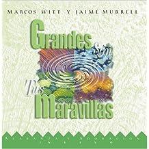 Grandes Son Tus Maravillas / Great Are Thy Wonders