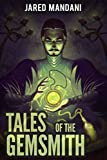 #6: Tales of the Gemsmith - Chapter 01: A LitRPG Adventure Series (Aldaron Worlds)