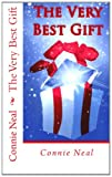 The Very Best Gift, Connie Neal, 146807086X