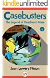 The Legend of Deadman's Mine (Casebusters Book 2)