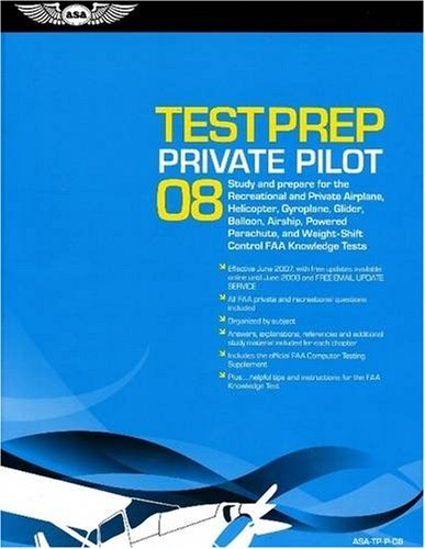 Private Pilot Test Prep 2008: Study and Prepare for the Recreational and Private Airplane, Helicopter, Gyroplane, Glider