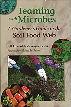 Book Teaming with Microbes: A Gardener's Guide to the Soil Food Web