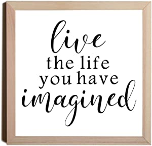 EricauBird Live The Life You Have Imagined Wood Sign, Inspirational Sign, Decorative Home Wall Art, Framed Sign for Home Wedding Party Farmhouse, Personalized Housewarming, Family Present,12x12