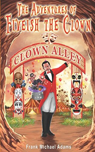 Clown Alley: The Adventures of Fiveish the Clown