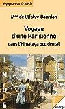 Voyage d'une parisienne dans l'Himalaya par de Ujfalvy-Bourdon