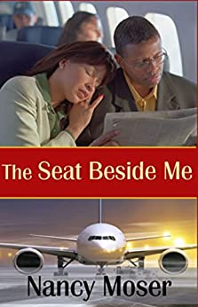 The Seat Beside Me (The Steadfast Series Book 1) by [Moser, Nancy]