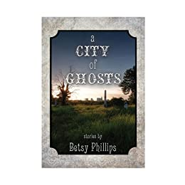 A City of Ghosts by [Phillips, Betsy]