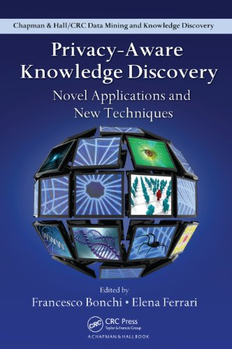 Download Privacy-Aware Knowledge Discovery: Novel Applications and New Techniques (Chapman & Hall/CRC Data Mining and Knowledge Discovery Series) Pdf