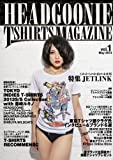 HEADGOONIE T-SHIRTS MAGAZINE vol.1
