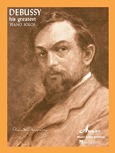 Debussy: His Greatest Piano Solos - Greatest Solo Songbook