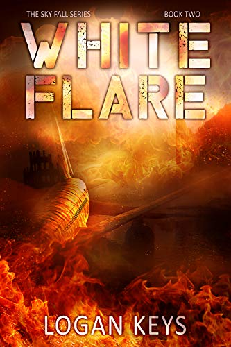White Flare: Post apocalyptic survival thriller (Sky Fall Book 2) by [Keys, Logan]