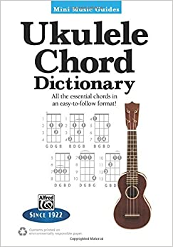 Book Ukulele Chord Dictionary: All the Essential Chords in an Easy-to-Follow Format! (Mini Music Guides)