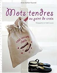 Mots tendres au point de croix par Anne Sohier-Fournel