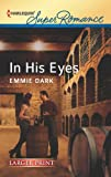In His Eyes, Emmie Dark, 0373607229