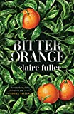 An NPR Best Book of the YearA Most Anticipated Book at Time Magazine, Entertainment Weekly, Vulture, Elle, BUST, HuffPost, NYLON, Southern Living, Parade, and moreFrom the author of Our Endless Numbered Days and Swimming Lessons, Bitter Orange is a s...