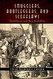 Smugglers, Bootleggers, and Scofflaws, Ellen NicKenzie Lawson, 1438448163