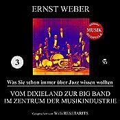 Vom Dixieland zur Big Band im Zentrum der Musikindustrie (Was Sie schon immer über Jazz wissen wollten 3)   Ernst Weber